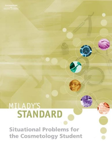 Milady's Situational Problems for the Cosmetology Student   2004 9781401838959 Front Cover