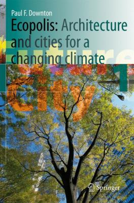 Ecopolis Architecture and Cities for a Changing Climate  2009 9781402084959 Front Cover