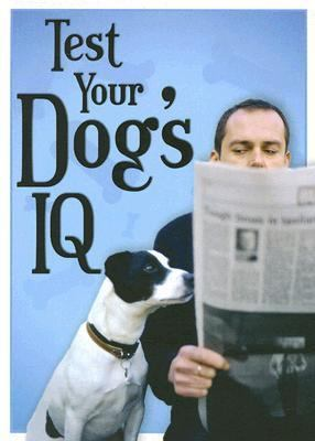 Test Your Dog's IQ  N/A 9781402208959 Front Cover