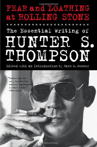 Fear and Loathing at Rolling Stone The Essential Writing of Hunter S. Thompson N/A edition cover