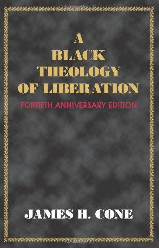 Black Theology of Liberation Fortieth Anniversary Edition 40th 2010 edition cover