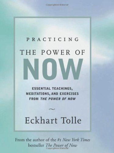 Practicing the Power of Now Essential Teachings, Meditations, and Exercises from the Power of Now  1999 edition cover