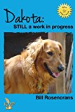 Dakota Still a Work in Progress N/A 9781936372959 Front Cover