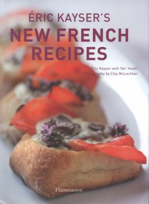 Eric Kayser's New French Recipes   2009 9782080300959 Front Cover