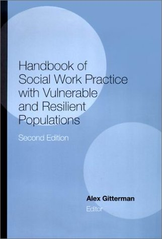 Handbook of Social Work Practice with Vulnerable and Resilient Populations  2nd 2001 edition cover
