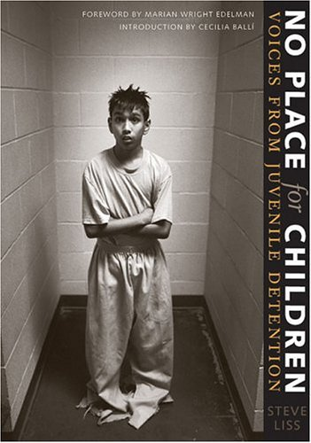No Place for Children Voices from Juvenile Detention  2005 edition cover