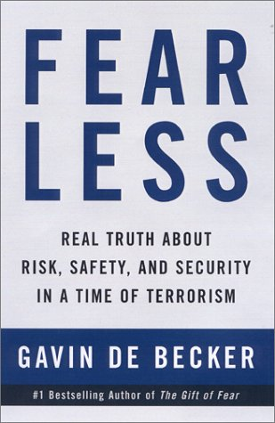 Fear Less Real Truth about Risk, Safety, and Security in a Time of Terrorism  2002 edition cover