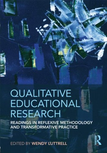 Qualitative Educational Research Readings in Reflexive Methodology and Transformative Practice  2010 edition cover