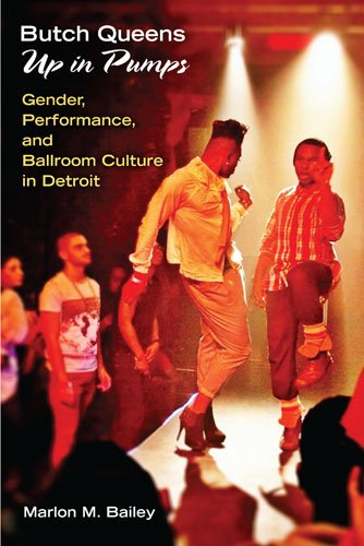 Butch Queens up in Pumps Gender, Performance, and Ballroom Culture in Detroit  2013 edition cover