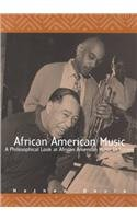 African American Music A Philosophical Look at African American Music in Society 1st 9780536584960 Front Cover