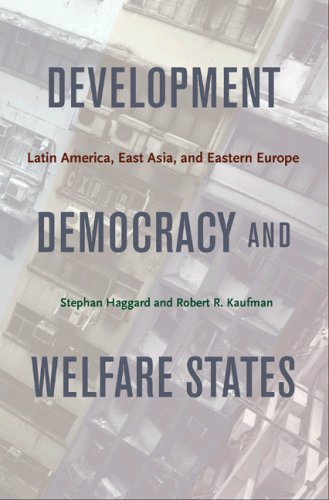 Development, Democracy, and Welfare States Latin America, East Asia, and Eastern Europe  2009 edition cover