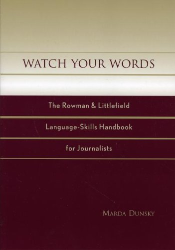 Watch Your Words The Rowman and Littlefield Language-Skills Handbook for Journalists  2003 9780742529960 Front Cover