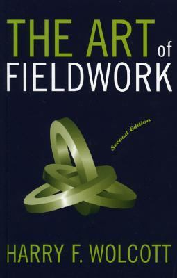 Art of Fieldwork  2nd 2004 (Revised) 9780759107960 Front Cover