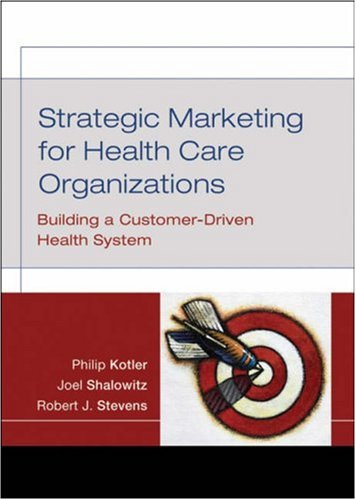 Strategic Marketing for Health Care Organizations Building a Customer-Driven Health System  2008 edition cover