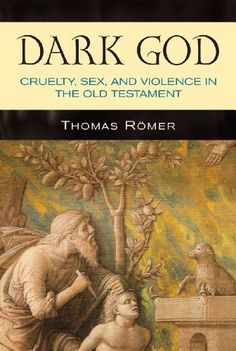 Dark God Cruelty, Sex, and Violence in the Old Testament N/A edition cover