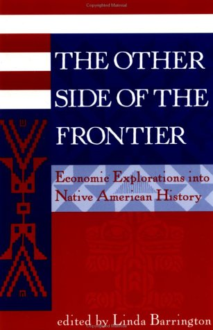 Other Side of the Frontier Economic Explorations into Native American History  1998 (Revised) edition cover