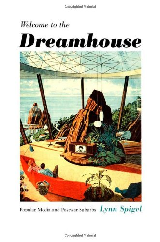 Welcome to the Dreamhouse Popular Media and Postwar Suburbs  2001 edition cover