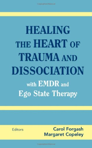 Healing the Heart of Trauma and Dissociation With EMDR and Ego State Therapy  2008 9780826146960 Front Cover