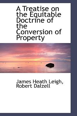 A Treatise on the Equitable Doctrine of the Conversion of Property:   2009 edition cover