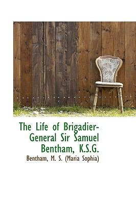 Life of Brigadier-General Sir Samuel Bentham, K S G N/A 9781113443960 Front Cover
