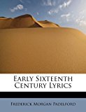 Early Sixteenth Century Lyrics  N/A 9781113993960 Front Cover