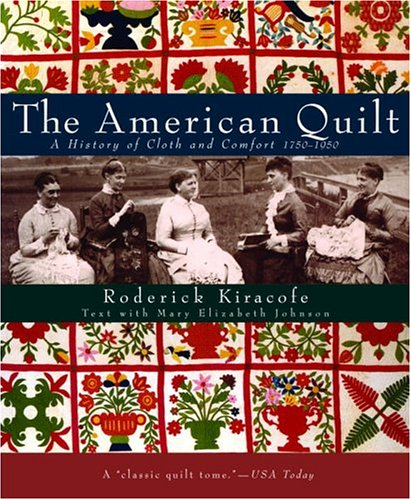 American Quilt A History of Cloth and Comfort 1750-1950  2005 edition cover