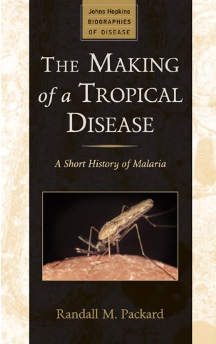 Making of a Tropical Disease A Short History of Malaria N/A edition cover