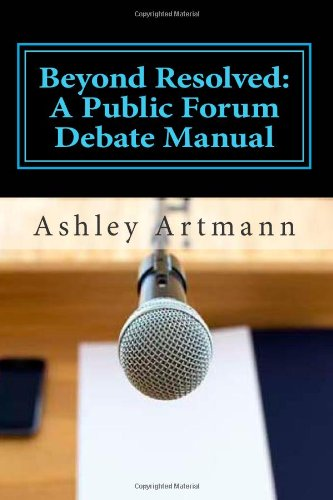 Beyond Resolved A Public Forum Manual for Debaters and Coaches N/A edition cover