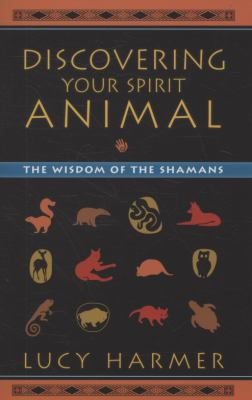 Discovering Your Spirit Animal The Wisdom of the Shamans  2009 9781556437960 Front Cover