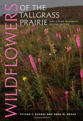 Wildflowers of the Tallgrass Prairie The Upper Midwest 2nd 2009 9781587297960 Front Cover
