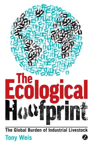 Ecological Hoofprint The Global Burden of Industrial Livestock  2013 edition cover