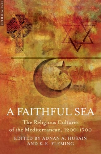 Faithful Sea The Religious Cultures of the Mediterranean, 1200-1700  2007 edition cover