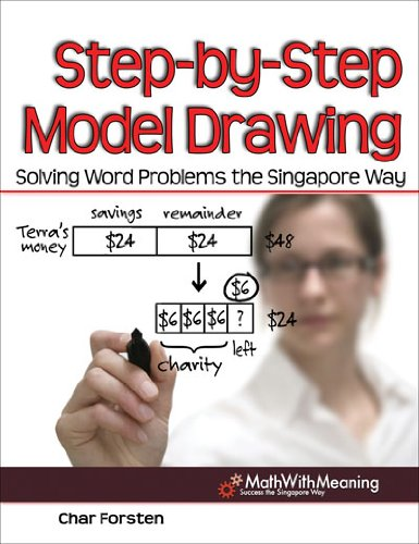 Step-By-Step Model Drawing Solving Word Problems the Singapore Way  2010 9781934026960 Front Cover