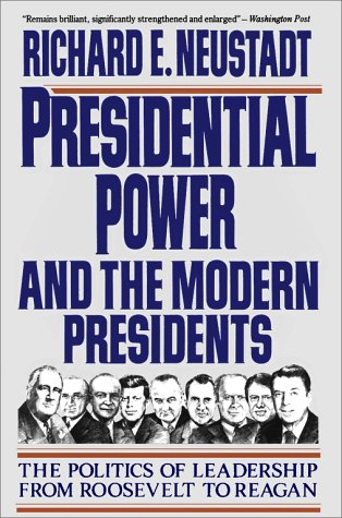 Presidential Power and the Modern Presidents The Politics of Leadership from Roosevelt to Reagan  1991 (Revised) edition cover