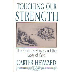 Touching Our Strength : The Erotic As Power and the Love of God N/A edition cover