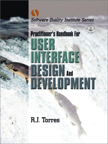 Practitioner's Handbook for User Interface Design and Development   2002 edition cover