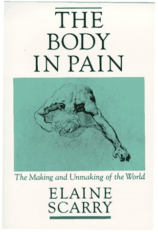 Body in Pain The Making and Unmaking of the World  1985 edition cover