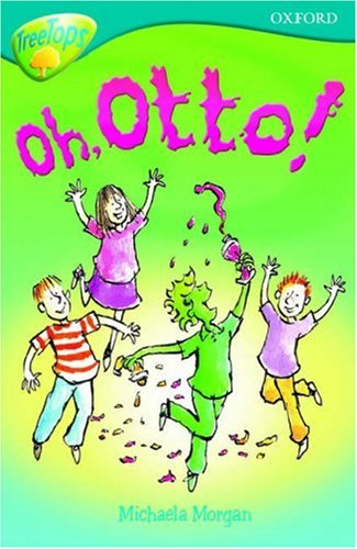 Oxford Reading Tree: Stage 9: TreeTops Fiction More Stories A: Oh Otto! (Treetops Fiction) N/A edition cover