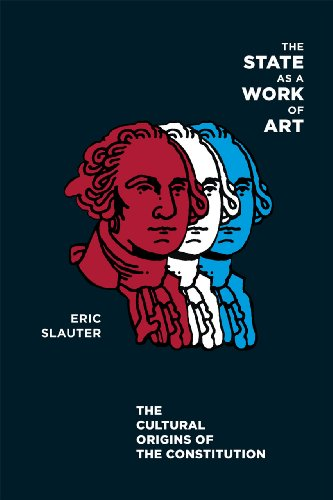 State as a Work of Art The Cultural Origins of the Constitution N/A 9780226761961 Front Cover