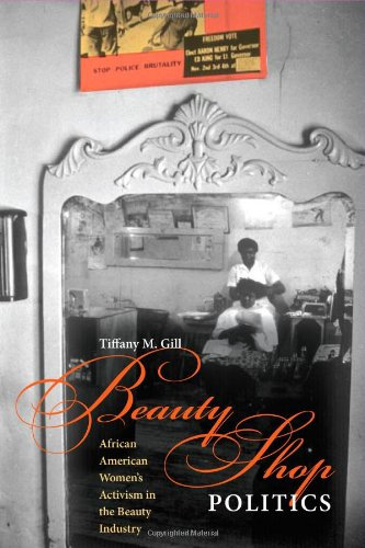 Beauty Shop Politics African American Women's Activism in the Beauty Industry  2010 edition cover