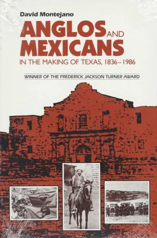 Anglos and Mexicans in the Making of Texas, 1836-1986   1987 edition cover