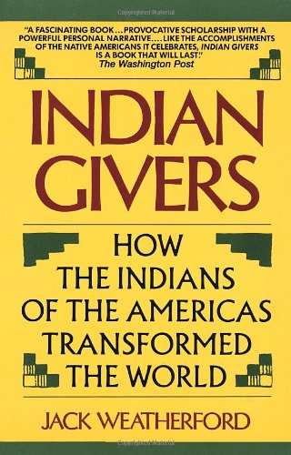 Indian Givers How the Indians of the Americas Transformed the World N/A edition cover