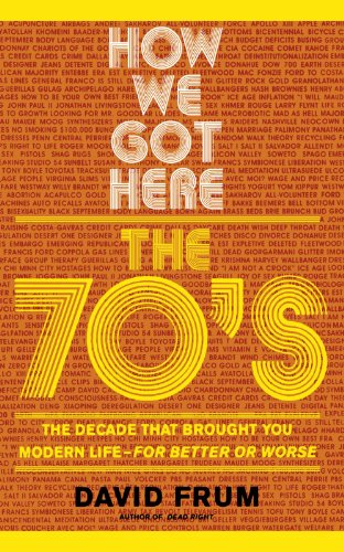 How We Got Here The 70s the Decade That Brought You Modern Life - For Better or Worse  2000 edition cover