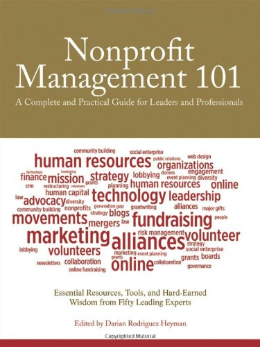 Nonprofit Management 101 A Complete and Practical Guide for Leaders and Professionals  2011 edition cover