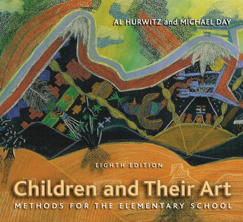 Children and Their Art Methods for the Elementary School 8th 2007 edition cover