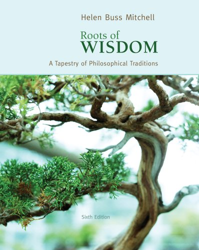 Roots of Wisdom A Tapestry of Philosophical Traditions 6th 2011 edition cover