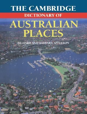 Cambridge Dictionary of Australian Places  N/A 9780521484961 Front Cover