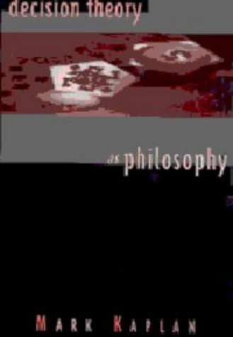 Decision Theory as Philosophy   1998 (Reprint) 9780521624961 Front Cover
