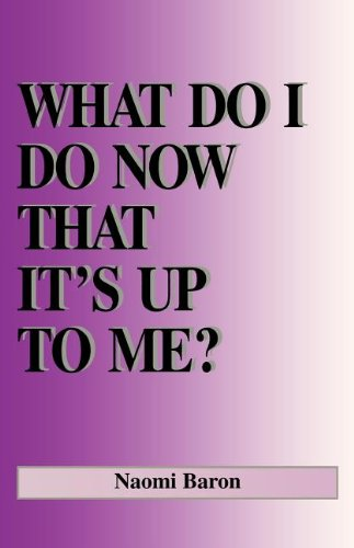 What Do I Do Now That It's Up to Me?  2002 9780533140961 Front Cover