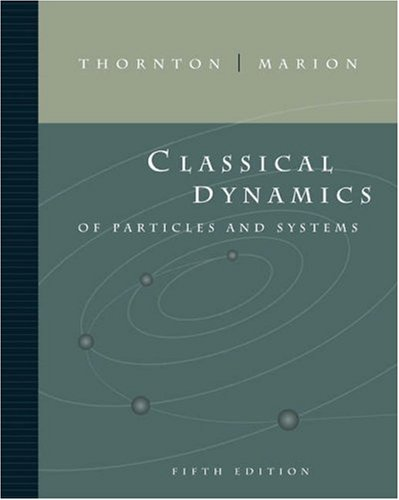 Classical Dynamics of Particles and Systems  5th 2004 (Revised) 9780534408961 Front Cover